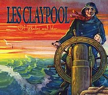 Les Claypool - Of Whales and Woe.jpg